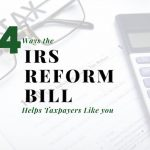 Four Ways the IRS Reform Bill Helps Dublin Taxpayers Like You (and Me)